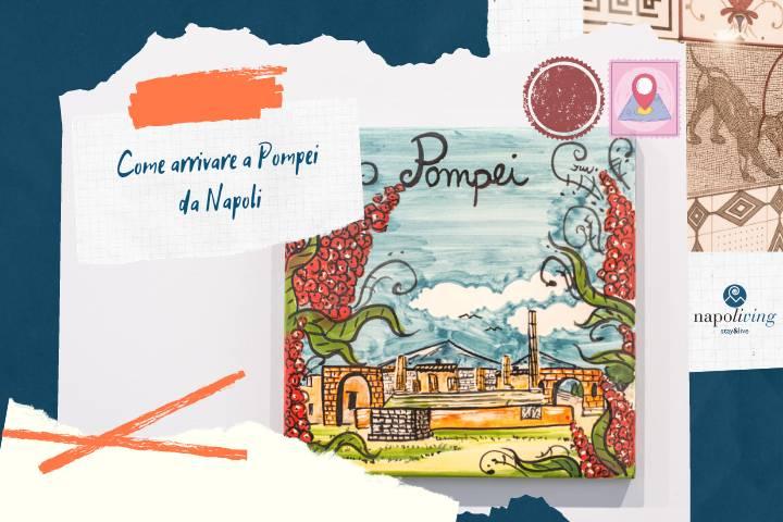 Come arrivare a Pompei da Napoli