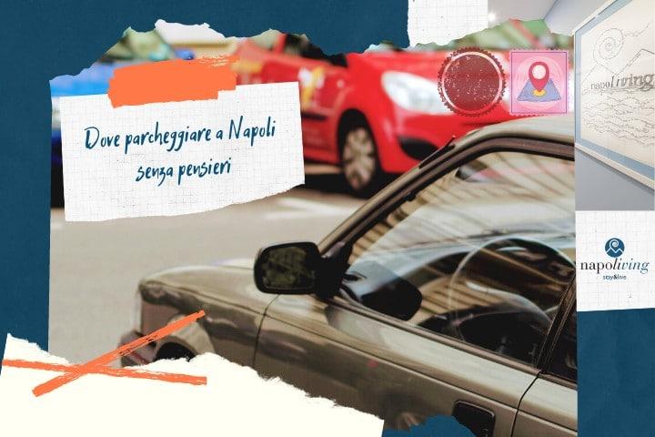 Dove parcheggiare a Napoli senza pensieri