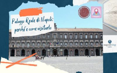 Palazzo Reale di Napoli: perché e come visitarlo
